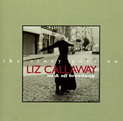 LIZ CALLAWAY THE STORY GOES ON & OFF BROADWAY