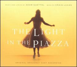THE LIGHT IN THE PIAZZA (2005 ORIGINAL B'WAY CAST)