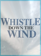 Whistle  Down The Wind (Labey/Taylor)