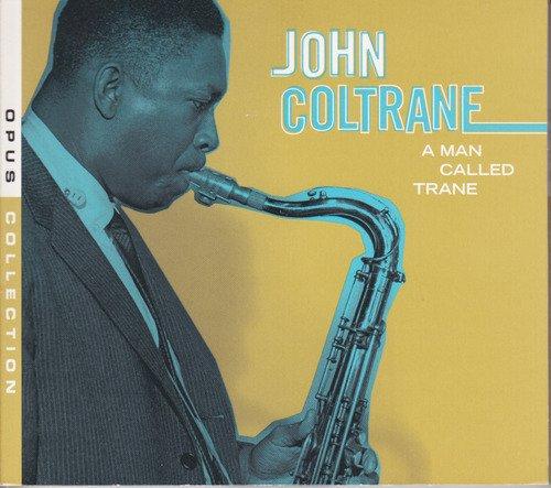 JOHN COLTRANE- A MAN CALLED TRANE