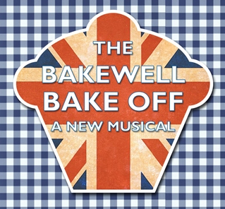 THE BAKEWELL BAKEOFF - Original Cast Recording