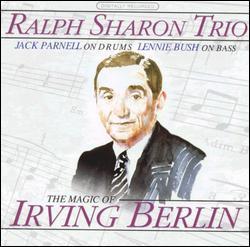 THE MAGIC OF IRVING BERLIN - RALPH SHARON