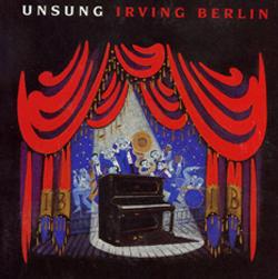 UNSUNG IRVING BERLIN