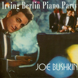 IRVING BERLIN PIANO PARTY - JOE BUSHKIN