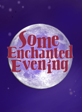 Some Enchanted Evening - The Songs of Rodgers & Hammerstein in Broadway