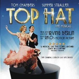 Top Hat The Musical (The Original London Cast Recording)