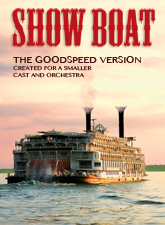 SHOW BOAT (Goodspeed Version) in Broadway