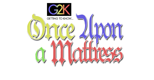 G2K ONCE UPON A MATTRESS