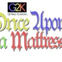 G2K ONCE UPON A MATTRESS