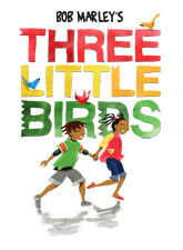 Bob Marley's Three Little Birds